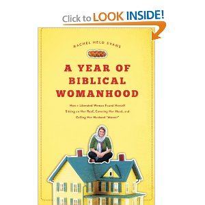 http://www.amazon.com/Year-Biblical-Womanhood-Liberated-Covering/dp/1595553673/ref=sr_1_1?s=books&ie=UTF8&qid=1353969551&sr=1-1&keywords=a+year+of+biblical+womanhood