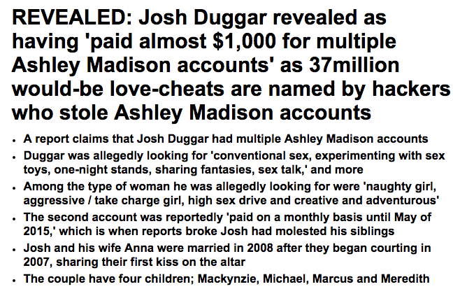 http://www.dailymail.co.uk/news/article-3204050/REPORT-Josh-Duggar-paid-1-000-multiple-Ashley-Madison-accounts-search-oral-sex-one-night-stands-sex-toy-experimentation-more.html