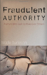 https://www.amazon.com/Fraudulent-Authority-Pastors-Seek-Others/dp/1520323441/ref=sr_1_1?ie=UTF8&qid=1484700379&sr=8-1&keywords=fraudulent+authority