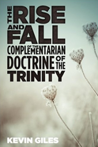 https://www.amazon.com/Rise-Fall-Complementarian-Doctrine-Trinity/dp/1532618662