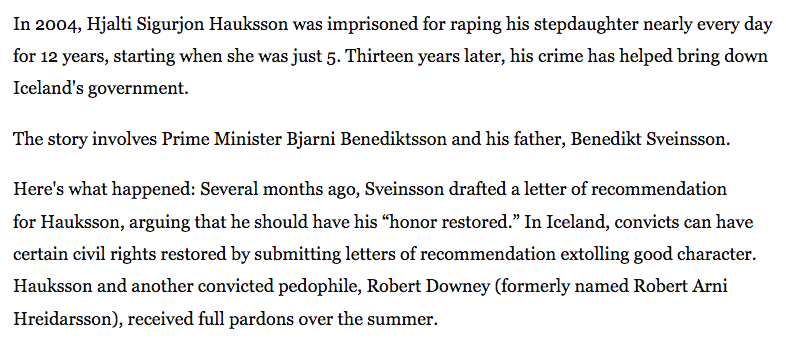 https://www.washingtonpost.com/news/worldviews/wp/2017/09/16/how-a-convicted-pedophile-brought-down-icelands-government/?utm_term=.13144f5076a0